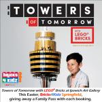Towers of Tomorrow with LEGO Bricks Awesome Holiday program Easter Ipswich Art Gallery Bricks4Kidz kids